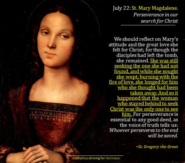 July 22- St. Mary Magdalene. Perseverance in our search for Christ.