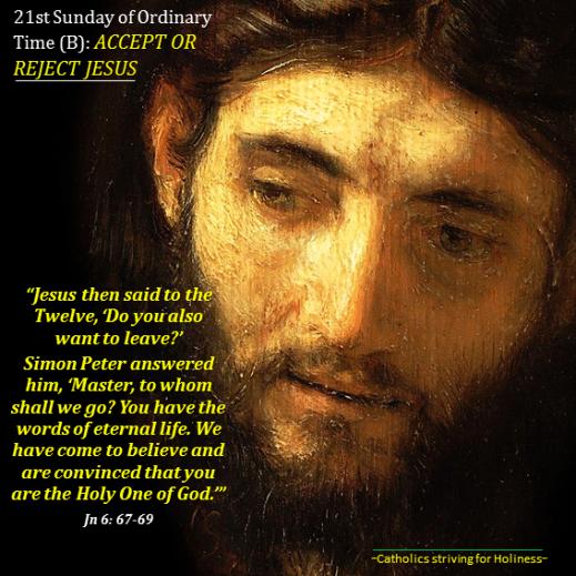 21st Sunday OT B- To whom shall we go. Follow Jesus.