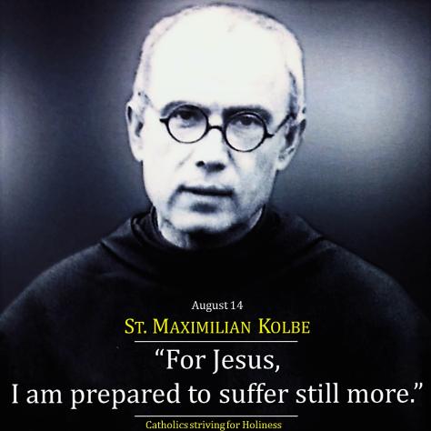 August 14- St. Maximillian Kolbe