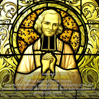 August 4: ST. JOHN MARIA VIANNEY,  Patron Saint of Parish Priests