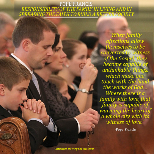 POPE FRANCIS ON THE REPONSIBILITIES OF FAMILIES FAITH SOCIETY