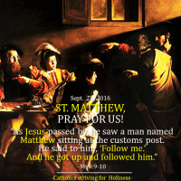 Sept. 21: ST. MATTHEW, Apostle and Evangelist. Promptness and generosity in following God's call