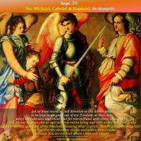 Sept. 29:  ST. MICHAEL, ST. GABRIEL & ST. RAPHAEL, Archangels