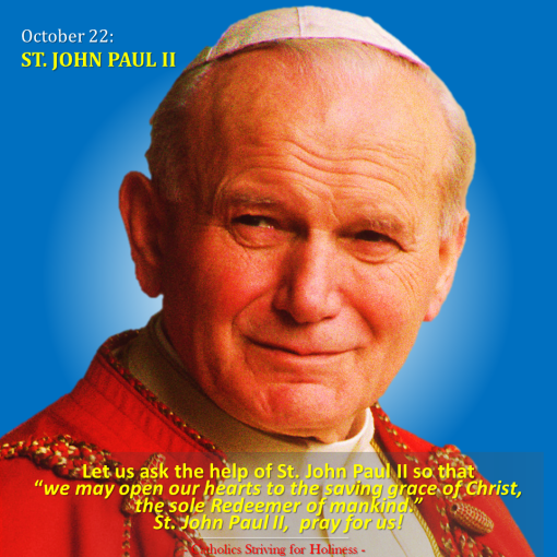 Oct. 22 St. John Paul II