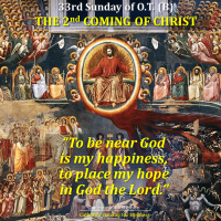 33rd Sunday O.T. (B): THE 2ND COMING OF OUR LORD JESUS CHRIST.