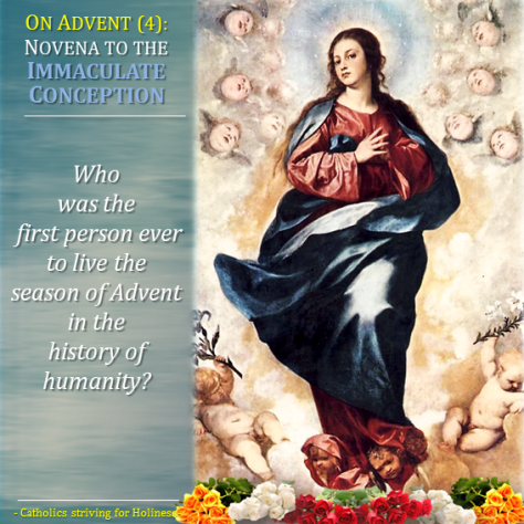 Advent 4 - Novena to Immaculate Conception. 1st Person to live Advent