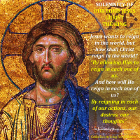 SOLEMNITY OF JESUS CHRIST, KING AND LORD OF THE UNIVERSE:  Allow Jesus to reign in you.