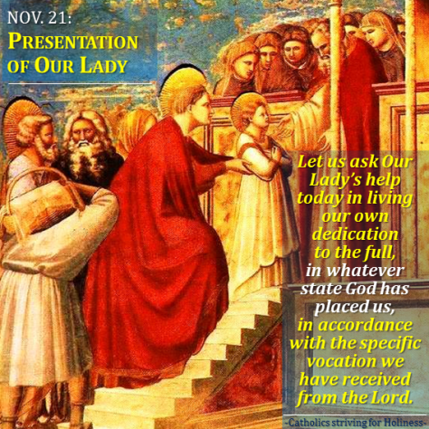 Nov. 21- Presentation of Our Lady