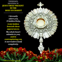 THURSDAYS:  DEVOTION TO JESUS TRULY PRESENT IN THE HOLY EUCHARIST.
