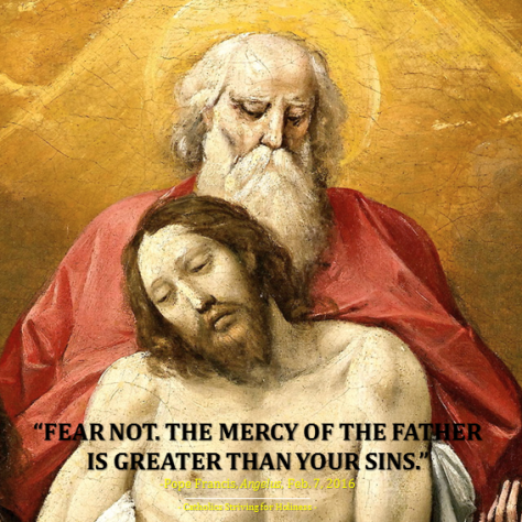 POPE FRANCIS. Fear Not. God's mercy is greater than our sins.