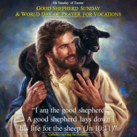 4TH SUNDAY OF EASTER: GOOD SHEPHERD SUNDAY AND  53RD WORLD DAY OF PRAYER FOR VOCATIONS.