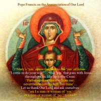 "Pope Francis' Homily  ON THE ANNUNCIATION OF OUR LORD:  A CELEBRATION OF THE ""YES"" OF MARY AND OF JESUS."