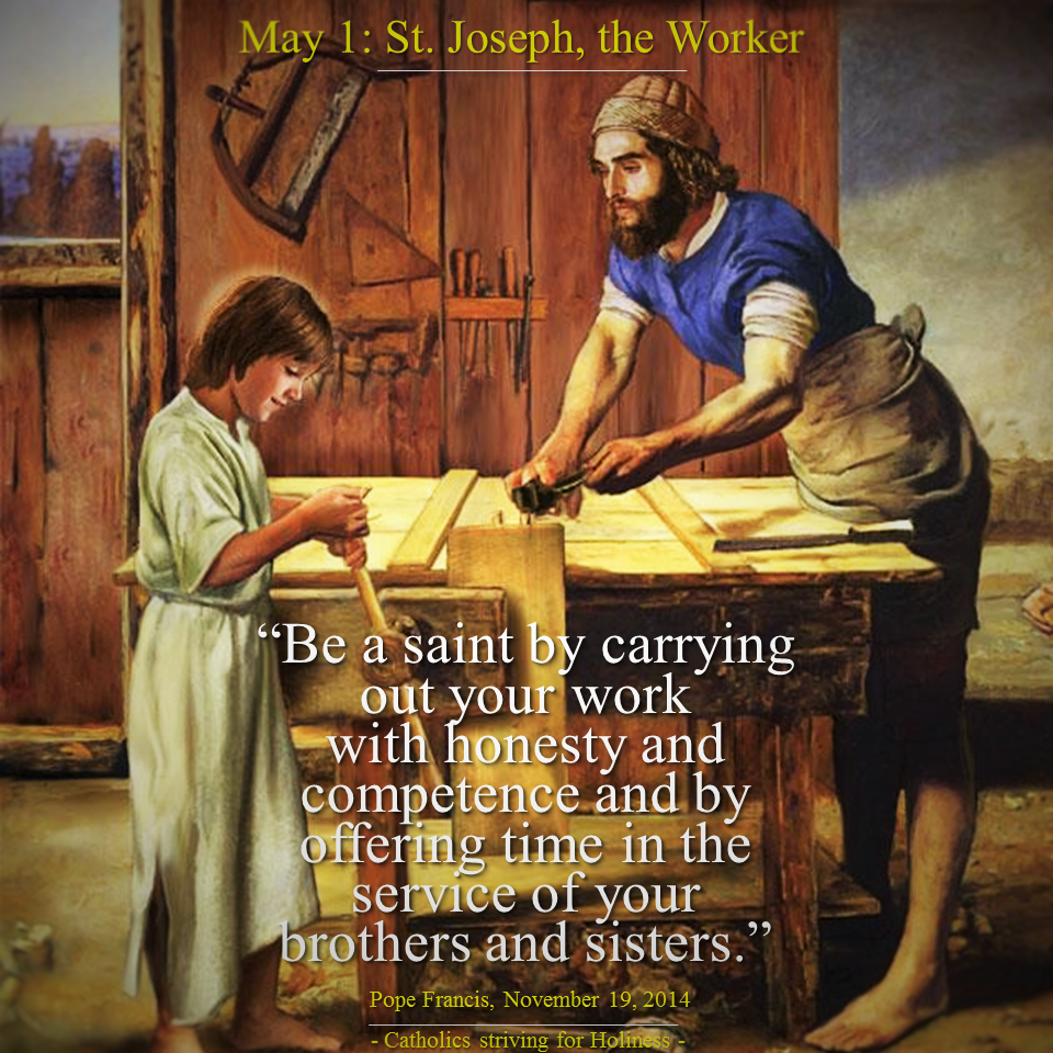 May 1 - St. Joseph. Works as path to holiness