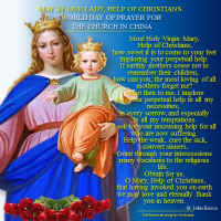 MAY 24: MARY, OUR LADY, HELP OF CHRISTIANS.  WORLD DAY OF PRAYER FOR THE CHURCH IN CHINA