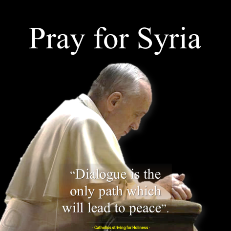 POPE FRANCIS. Pray for Syria