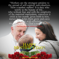 "POPE FRANCIS ON THE MOTHER: ""THANK YOU FOR WHAT YOU ARE IN YOUR FAMILY AND FOR WHAT YOU GIVE TO THE CHURCH AND THE WORLD!"""