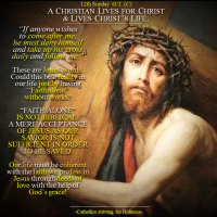 """12th Sunday O.T. (C). CHRISTIANS: LIVE FOR CHRIST! LIVE CHRIST'S LIFE. """"FAITHALONE"""" (Solafide) WITHOUT WORKS  IS NOT BIBLICAL."""