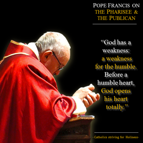 Pope FRancis, pray with humility