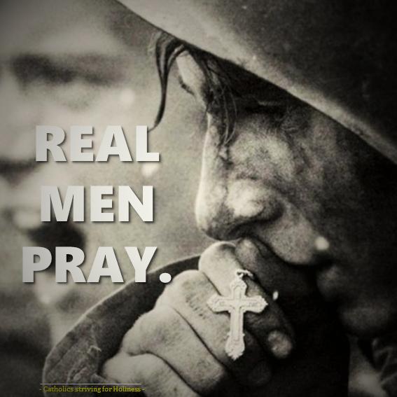 Real men pray