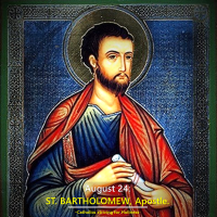 August 24. St. BARTHOLOMEW, Apostle.  Model of Sincerity and Simplicity.