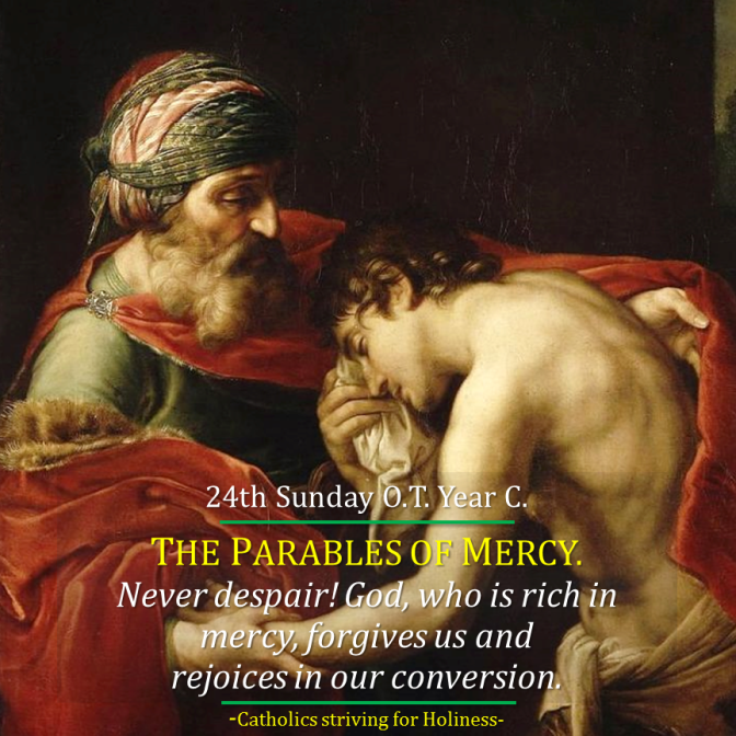 24th Sunday OT C. THE PARABLES OF MERCY. Never despair! God, who is rich in mercy, forgives the sinner and rejoices in his conversion. Audiovisual summary and text.