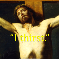 "POPE FRANCIS' MEDITATION ON JESUS' WORDS: ""I THIRST""."