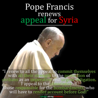 POPE FRANCIS RENEWS APPEAL FOR PEACE AND HELP FOR ALEPPO, SYRIA