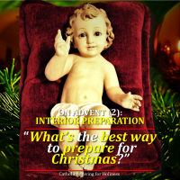 ADVENT (2): WHAT IS THE BEST WAY TO PREPARE FOR CHRISTMAS?