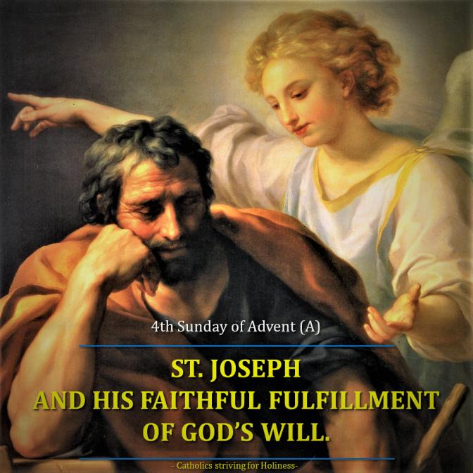 4th Sunday of Advent (A). ST. JOSEPH AND HIS FAITHFUL FULFILLMENT OF GOD'S WILL. Audiovisual summary and text.