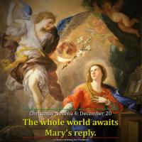 CHRISTMAS NOVENA 4. Dec. 20: The whole world awaits Mary's reply (St. Bernard) AV Summary (0:55s) & text.