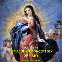 Dec. 8:  THE IMMACULATE CONCEPTION OF MARY.