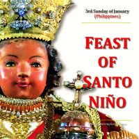 FEAST OF SANTO NIÑO or THE HOLY CHILD JESUS. SANTO NIÑO SUNDAY (3rd Sunday of January, PHILIPPINES).