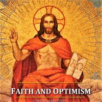 "FAITH AND OPTIMISM:  ""I can do all things in Him who strengthens me.""  AV."