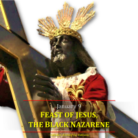Jan. 9:  FEAST OF JESUS, THE BLACK NAZARENE (Philippines). AV Prayer & text.