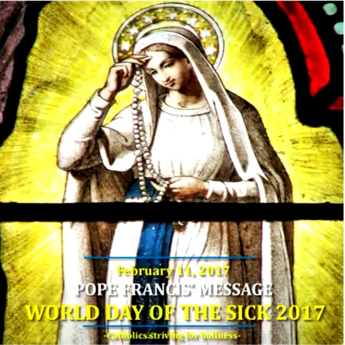 FEB. 11, 2017: WORLD DAY OF THE SICK. MESSAGE OF POPE FRANCIS