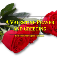 Feb. 14: A VALENTINE PRAYER AND GREETING