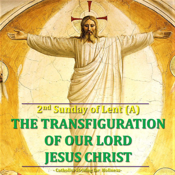 2nd Sunday of Lent (A). LESSONS FROM OUR LORD'S TRANSFIGURATION. Summary vid + full text.