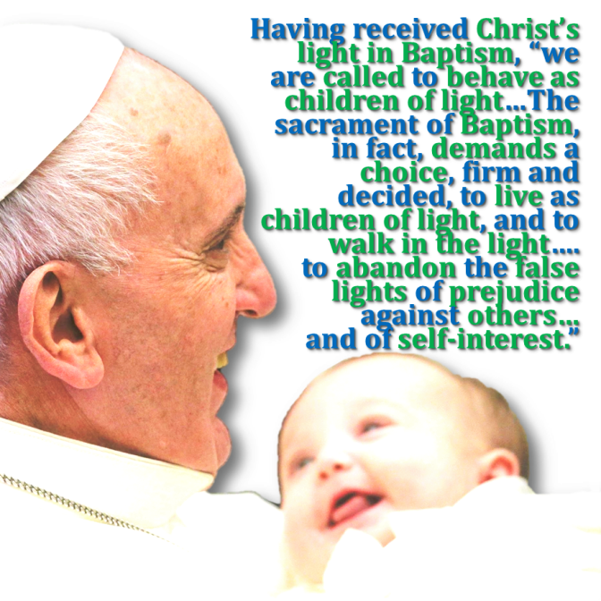 4th Sunday of Lent (A). POPE FRANCIS: CHILDREN OF LIGHT, WALK IN THE TRUE LIGHT OF CHRIST.