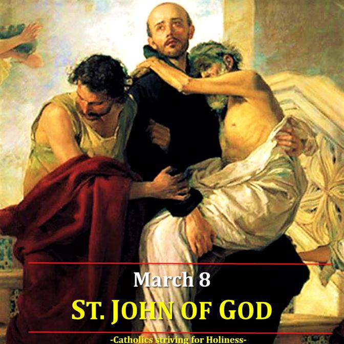 March 8: ST. JOHN OF GOD, RELIGIOUS. Prayer vid + Divine office 2nd reading