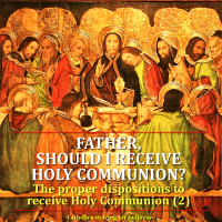FATHER, SHOULD  I RECEIVE COMMUNION? (2). Summary vid + full text.
