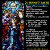 QUEEN OF HEAVEN (REGINA COELI or REGINA CAELI) PRAYER.