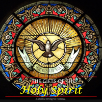 THE GIFTS AND FRUITS OF THE HOLY SPIRIT.