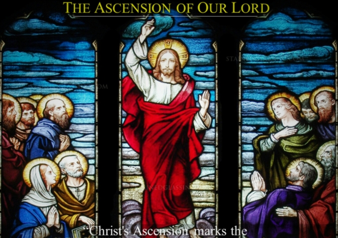 THE ASCENSION OF OUR LORD: ITS SIGNIFICANCE AND REPERCUSSIONS IN OUR CHRISTIAN LIFE.