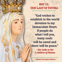 MAY 13: OUR LADY OF FATIMA MESSAGE (1). IMMACULATE HEART OF MARY AND WORLD PEACE
