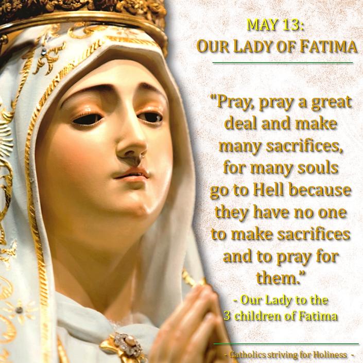 May 13-Pray a great deal fir sinners