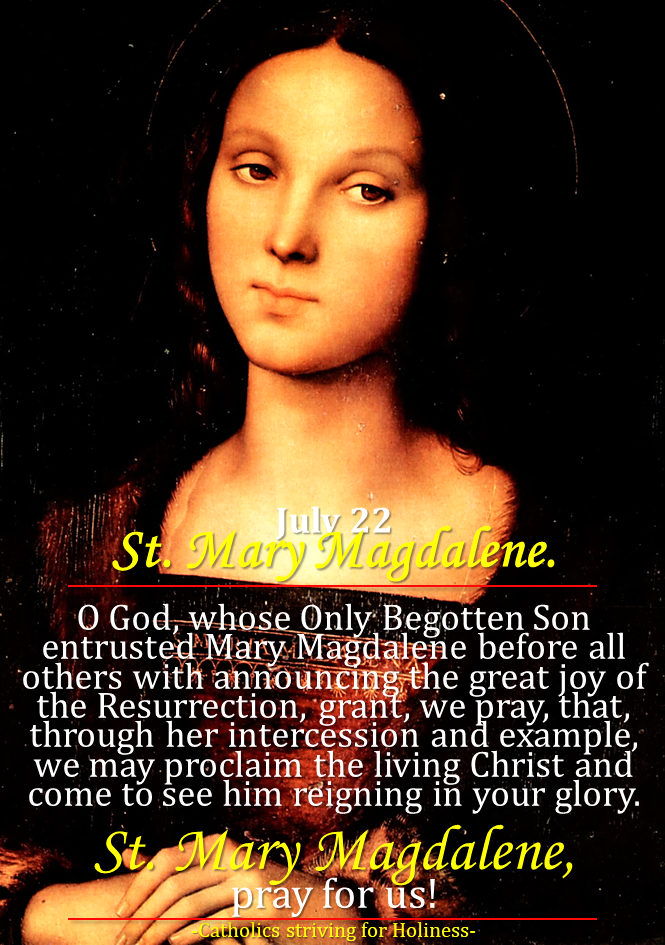 July 22: ST. MARY MAGDALENE, Feast.