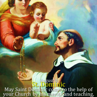 AUGUST 8: ST. DOMINIC, Founder of Order of Preachers.  Spread the Devotion of the Holy Rosary.