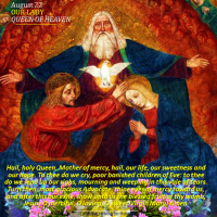 August 22: OUR LADY, QUEEN OF HEAVEN.  Hail holy Queen, Mother of mercy!