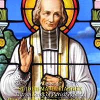 August 4: ST. JOHN MARIE VIANNEY. Patron of Universal Clergy.