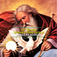MASS READINGS: 25TH Sunday of Ordinary Time, Cycle A